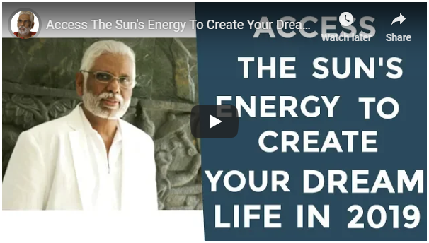 Access the Sun's Energy to Create Your Dream Life In 2019