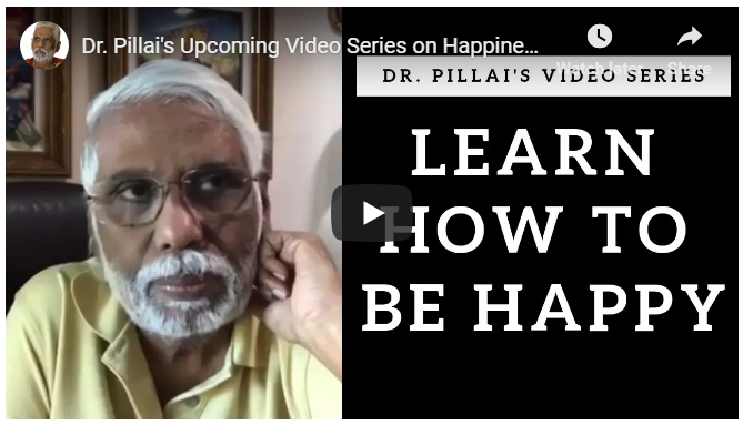 Dr. Pillai's Upcoming Video Series on Happiness: Learn How to be Happy