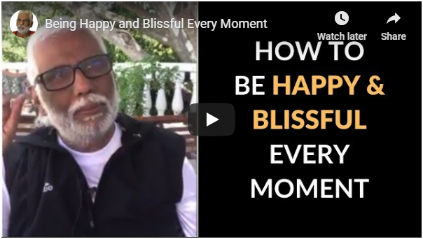 Being Happy and Blissful Every Moment