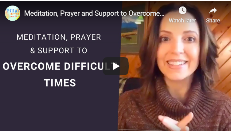 Meditation, Prayer and Support to Overcome Difficult Times