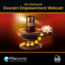 On-Demand Sivaratri Empowerment Webcast
