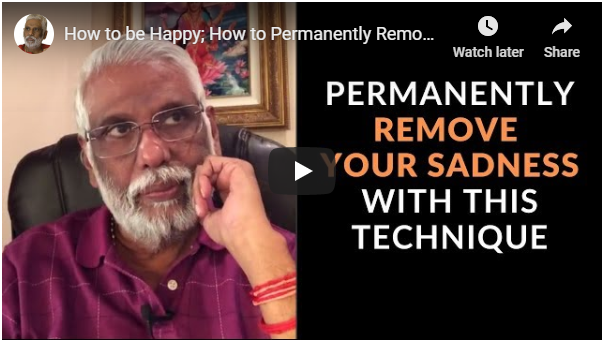 How to Permanently Remove Sadness from Your Life
