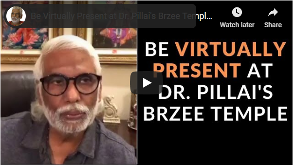Be Virtually Present at Dr. Pillai's Brzee Temple